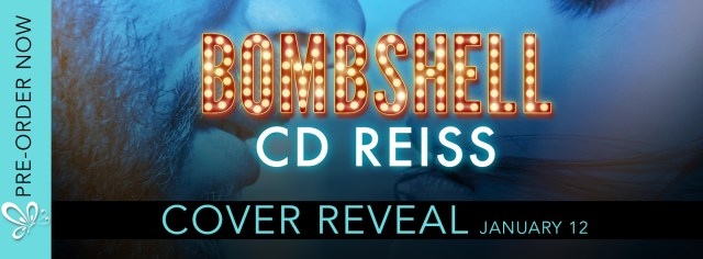 Cover Reveal: BOMBSHELL by CD Reiss @cdreisswriter