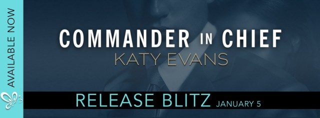 Release Day Launch: Commander in Chief (White House #2) by Katy Evans @authorkatyevans