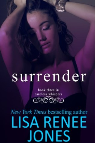 Release Day Launch with Excerpt & Giveaway: Surrender (Careless Whispers #3) by Lisa Renee Jones @LisaReneeJones