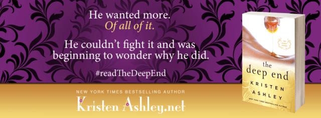 Excerpt Reveal: The Deep End by Kristen Ashley @KristenAshley68 @InkSlingerPR
