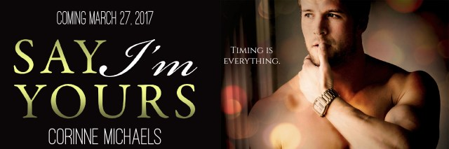 Cover Reveal: Say I'm Yours by Corinne Michaels @AuthorCMichaels