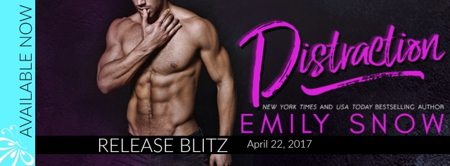 Release Day Blitz: Distraction by Emily Snow @EmilySnowBks @jennw23