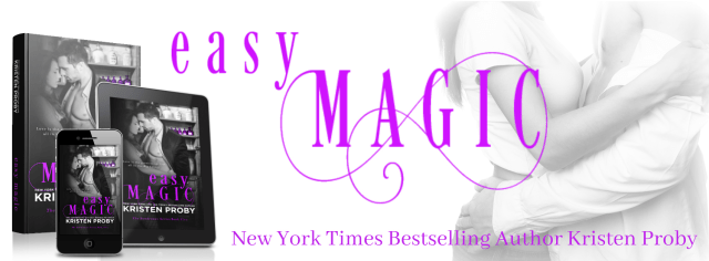 Release Day Blitz & Blog Tour: Easy Magic by Kristen Proby @Handbagjunkie @InkSlingerPR