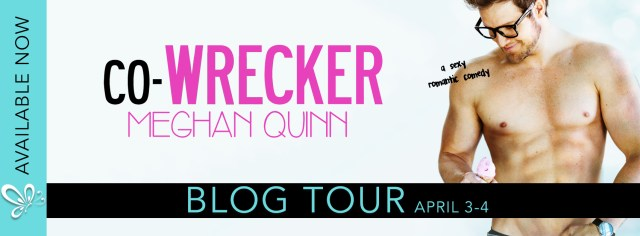 Blog Tour: Co-Wrecker by Meghan Quinn @AuthorMegQuinn