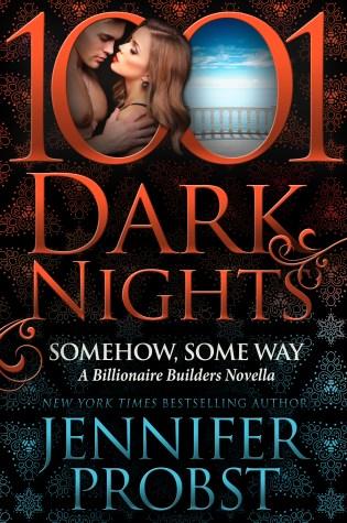 Blog Tour: Somehow, Some Way by Jennifer Probst @jenniferprobst @InkSlingerPR