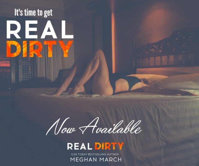 Release Day Blitz: Real Dirty & Real Sexy by Meghan March @Meghan_March @InkSlingerPR