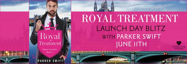 Excerpt Reveal: Royal Treatment by Parker Swift @the_parkerswift @ForeverRomance