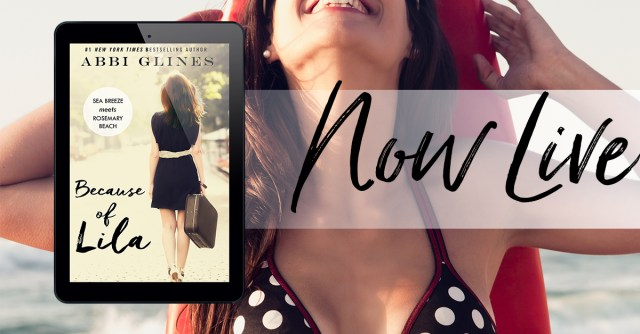 Release Day Blitz: Because of Lila by Abbi Glines @AbbiGlines @TheNextStepPR
