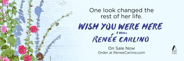 Release Day Blitz: Wish You Where Here by Renee Carlino @renayz @AtriaBooks @InkSlingerPR