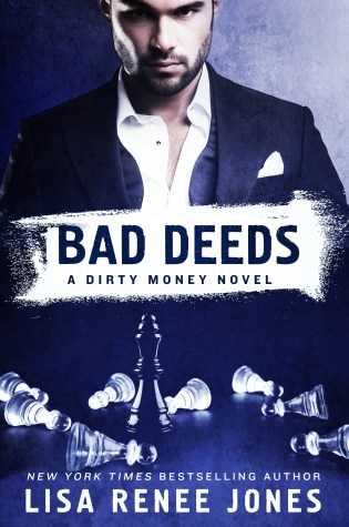 Book Review: Bad Deeds: A Dirty Money Novel by Lisa Renee Jones @LisaReneeJones ‏ @jennw23
