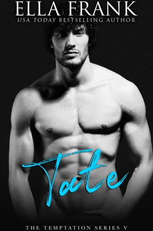 Release Day Blitz: Tate (Temptation #5) by Ella Frank @EllaFrank2012 @jennw23