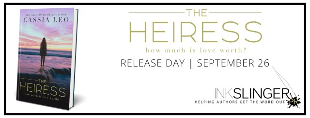 Release Day Blitz: The Heiress by Cassia Leo @AuthorCassiaLeo @InkSlingerPR