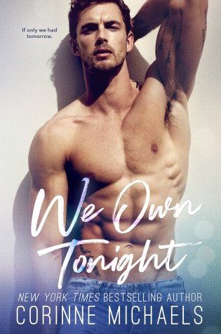Blog Tour: We Own Tonight by Corinne Michaels @AuthorCMichaels @InkSlingerPR