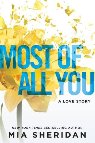 Release Week Blitz: Most of All You by Mia Sheridan @MSheridanAuthor @ForeverRomance