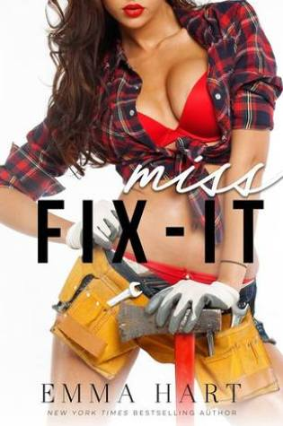 Release Day Blitz: Miss Fix It by Emma Hart @EmmaHartAuthor @InkSlingerPR
