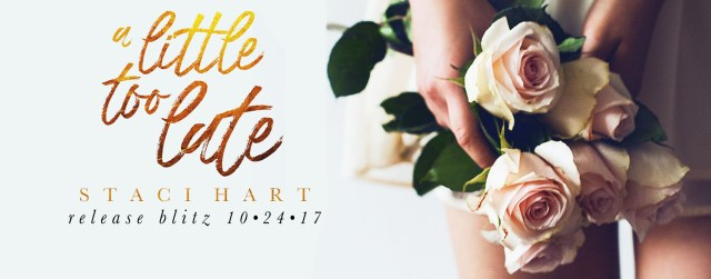 Release Day Blitz: A Little Too Late by Staci Hart @imaquirkybird @jennw23