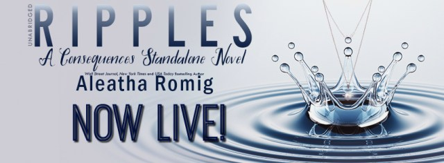 Blog Tour: Ripples: A Consequences Stand-alone Novel by Aleatha Romig @AleathaRomig @InkSlingerPR