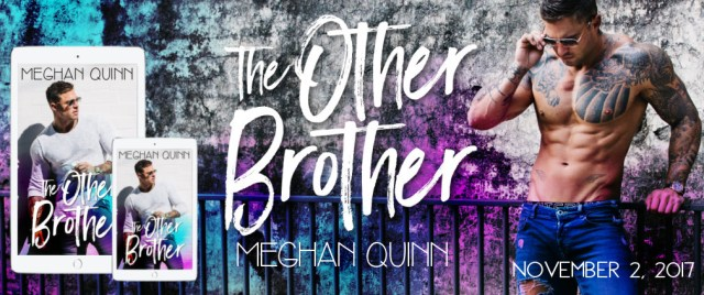 Cover Reveal: The Other Brother by Meghan Quinn @AuthorMegQuinn @InkSlingerPR
