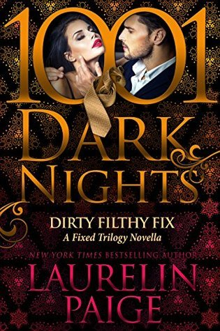 Release Day Blitz & Review: Dirty Filthy Fix by Laurelin Paige @LaurelinPaige @InkSlingerPR