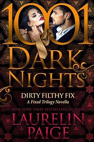 Release Day Blitz & Review: Dirty Filthy Fix by Laurelin Paige @LaurelinPaige @InkSlingerPR