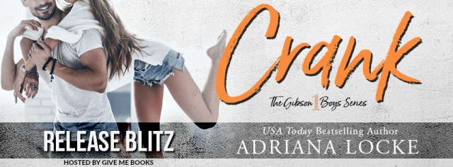 Release Day Blitz: Crank by Adriana Locke @AuthorALocke @givemebooksblog