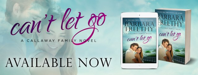 Release Day Blitz: Can't Let Go by Barbara Freethy @BarbaraFreethy @InkSlingerPR