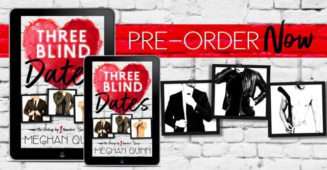 Pre-order Blitz: Three Blind Dates by Meghan Quinn @AuthorMegQuinn @wordsmithpublic