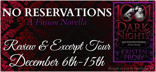Review and Excerpt Tour: No Reservations by Kristen Proby @Handbagjunkie @1001DarkNights @InkSlingerPR