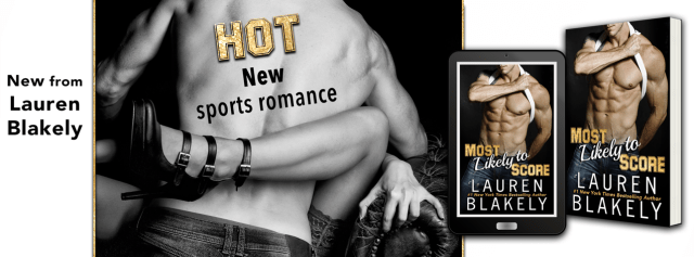 Release Day Blitz: Most Likely To Score by Lauren Blakely @LaurenBlakely3 @InkSlingerPR