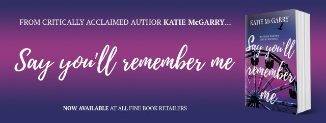 Blog Tour: Say You'll Remember Me by Katie McGarry  @KatieMcGarry @HarlequinTEEN @InkSlingerPR