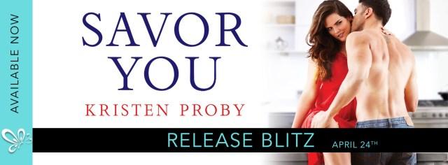 Release Day Blitz: Savor You by Kristen Proby @Handbagjunkie @jennw23