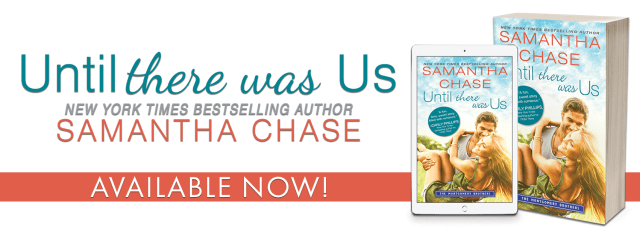 Release Day Blitz: Until There Was Us by Samantha Chase @SamanthaChase3 @InkSlingerPR @SourcebooksCasa