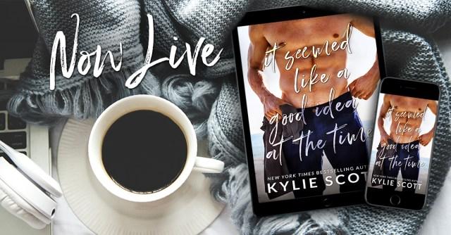 Blog Tour: It Seemed Like a Good Idea at the Time by Kylie Scott @KylieScottbooks @InkSlingerPR