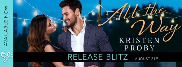 Release Day Blitz: All the Way by Kristen Proby @Handbagjunkie @WmMorrowBooks @jennw23