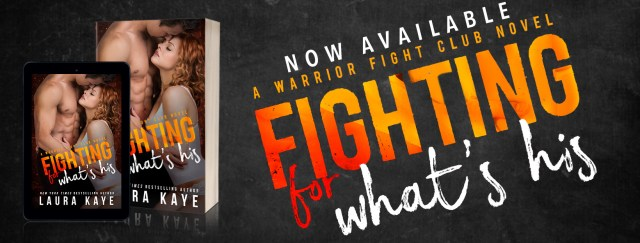Release Day Blitz: Fighting for What He Wants by Laura Kaye @LauraKayeAuthor @InkSlingerPR