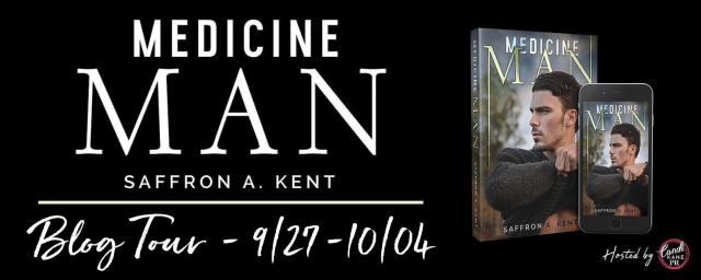 Blog Tour: Medicine Man by Saffron A. Kent @TheSaffronKent ‏
