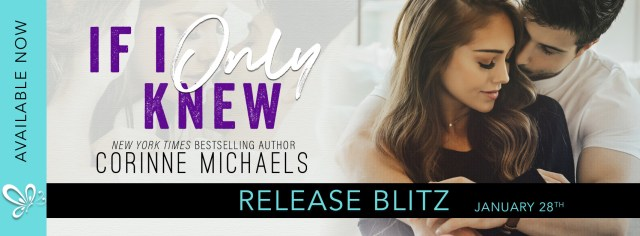 Release Day Blitz & Review: If I Only Knew by Corinne Michaels @AuthorCMichaels @jennw23