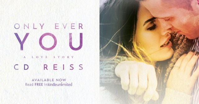 Review: Only Ever You by CD Reiss @CDReisswriter
