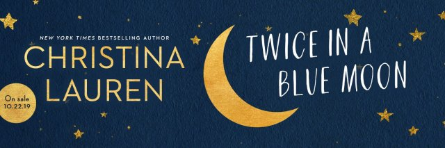 Review & New Release: Twice in a Blue Moon by Christina Lauren @ChristinaLauren @GalleryBooks