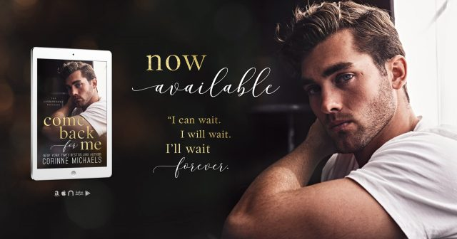 New Release & Review: Come Back for Me by Corinne Michaels @AuthorCMichaels @jennw23
