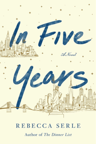 Review & New Release: In Five Years by Rebecca Serle @RebeccaASerle @AtriaBooks