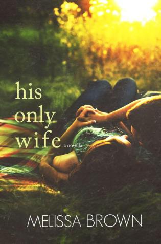 Blog Tour Review: His Only Wife by Melissa Brown @LissaLou77