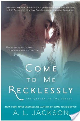 Blog Tour Review and Giveaway: Come To Me Recklessly by A.L. Jackson @aljacksonauthor