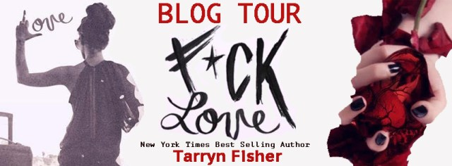 Blog Tour Review: F*ck Love by Tarryn Fisher @Tarryn__Fisher