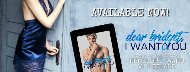 Release Day Blitz: Dear Bridget, I WANT YOU by Vi Keeland and Penelope Ward @InkSlingerPR @PenelopeAuthor @ViKeeland