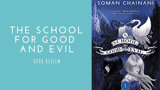 The School for Good and Evil book review