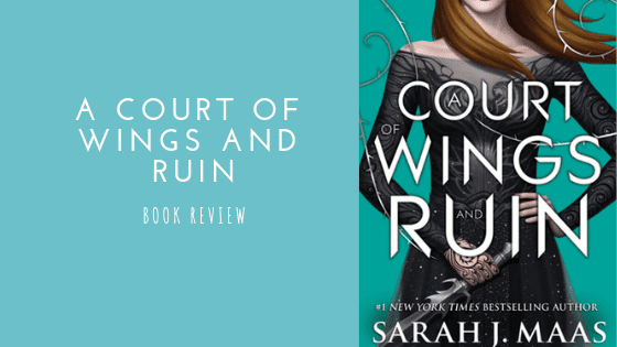 A Court of Wings and Ruin Book Review