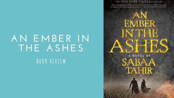 An Ember in the Ashes book review