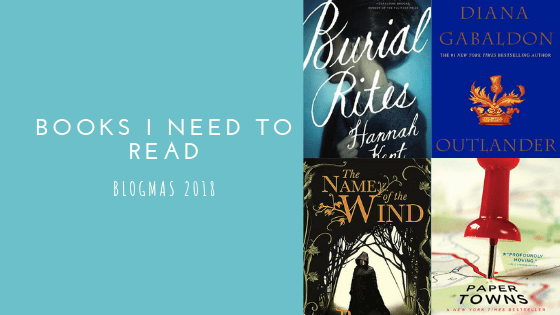 Books I Need to Read 2018 – A review | Blogmas #21