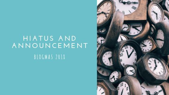 Hiatus and Announcement!